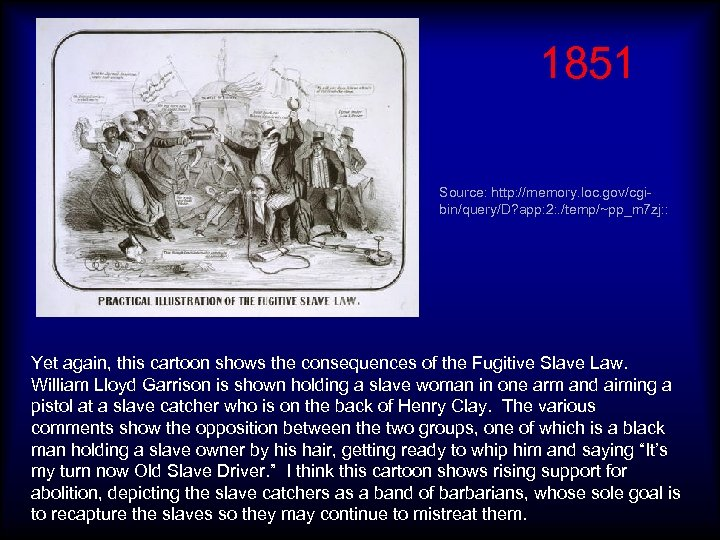 1851 Source: http: //memory. loc. gov/cgibin/query/D? app: 2: . /temp/~pp_m 7 zj: : Yet