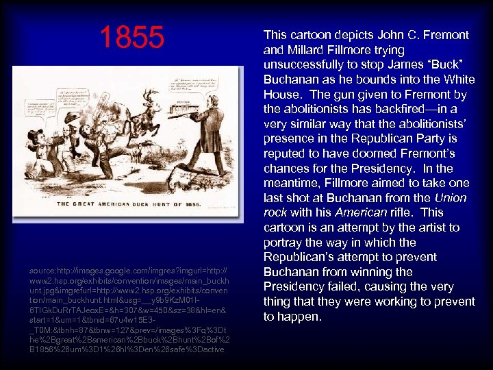 1855 source; http: //images. google. com/imgres? imgurl=http: // www 2. hsp. org/exhibits/convention/images/main_buckh unt. jpg&imgrefurl=http: