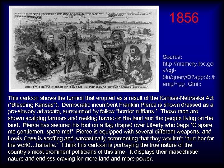 1856 Source: http: //memory. loc. go v/cgibin/query/D? app: 2: . /t emp/~pp_Gtni: : This