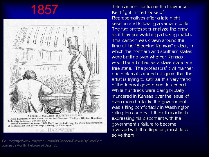 1857 Source; http: //www. harpweek. com/09 Cartoon/Browse. By. Date. Cart oon. asp? Month=February&Date=20 This