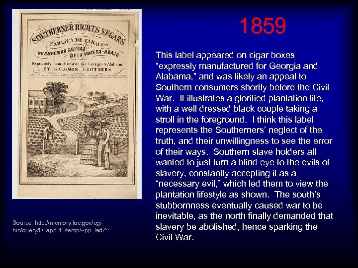 1859 Source: http: //memory. loc. gov/cgibin/query/D? app: 4: . /temp/~pp_lad. Z: : This label