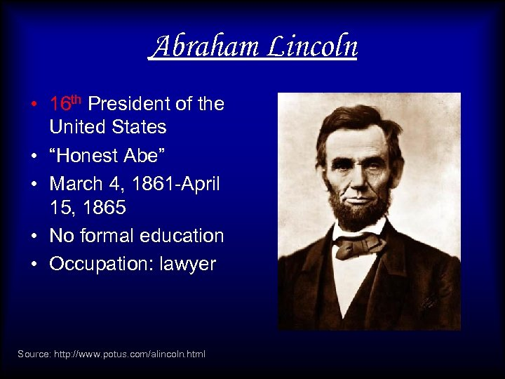 """Abraham Lincoln • 16 th President of the United States • """"Honest Abe"""" •"""