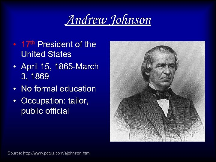 Andrew Johnson • 17 th President of the United States • April 15, 1865
