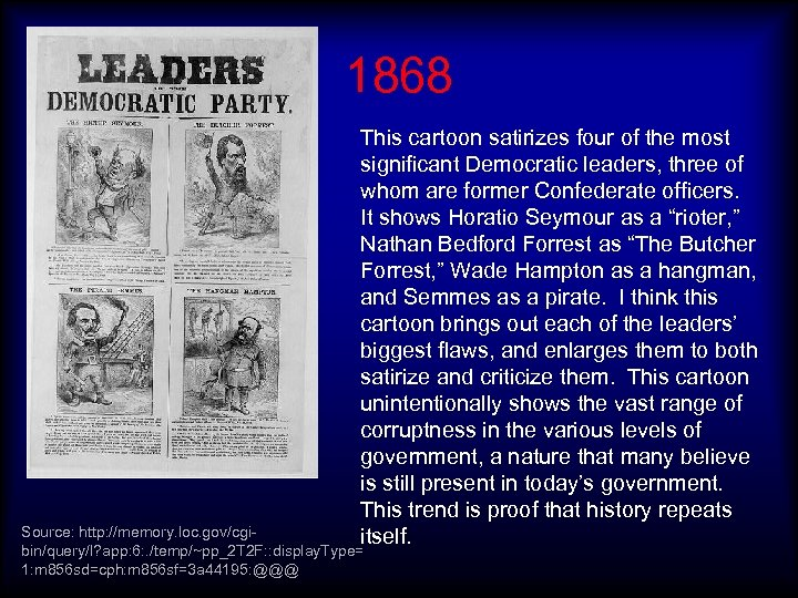 1868 This cartoon satirizes four of the most significant Democratic leaders, three of whom