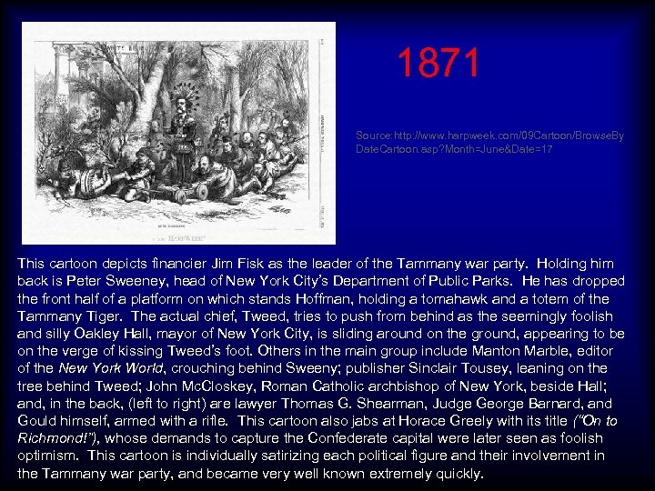1871 Source: http: //www. harpweek. com/09 Cartoon/Browse. By Date. Cartoon. asp? Month=June&Date=17 This cartoon