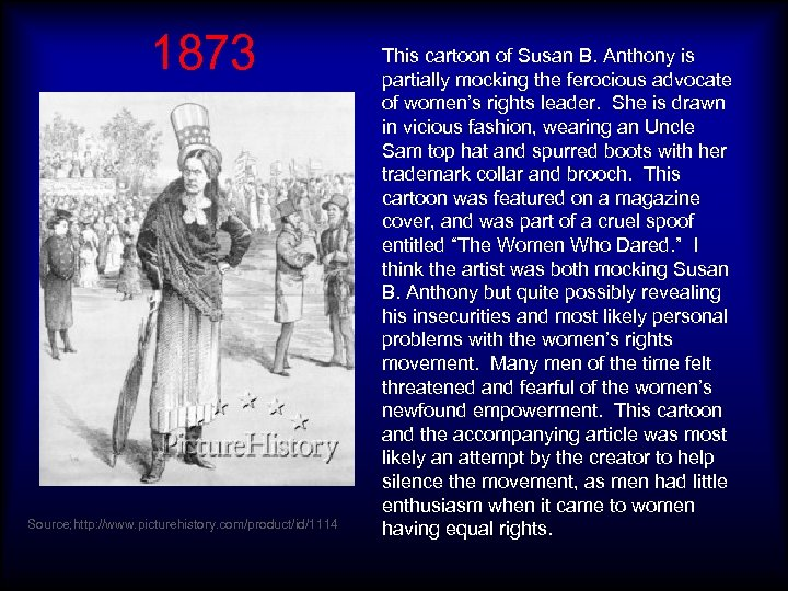 1873 Source; http: //www. picturehistory. com/product/id/1114 This cartoon of Susan B. Anthony is partially