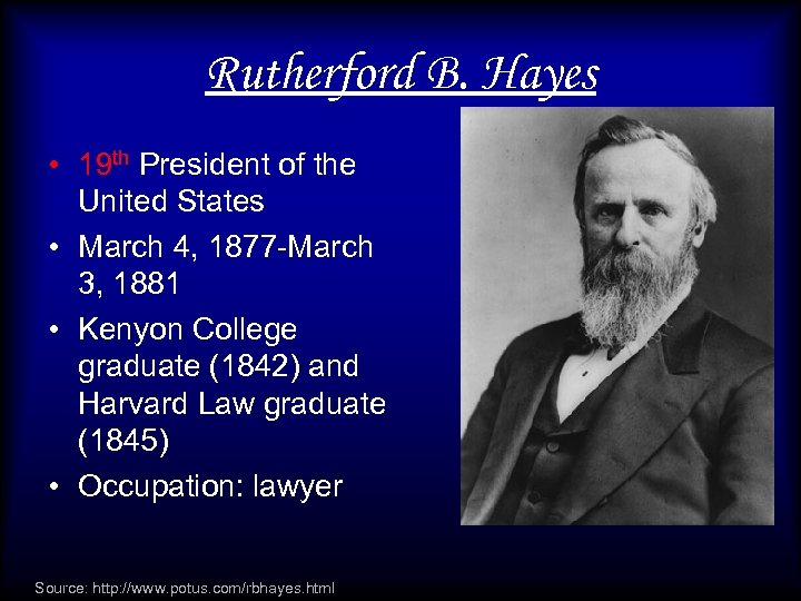 Rutherford B. Hayes • 19 th President of the United States • March 4,