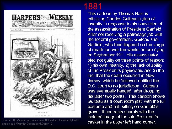 1881 Source: http: //www. harpweek. com/09 Cartoon/Browse. By. Date. C artoon. asp? Month=December&Date=10 This