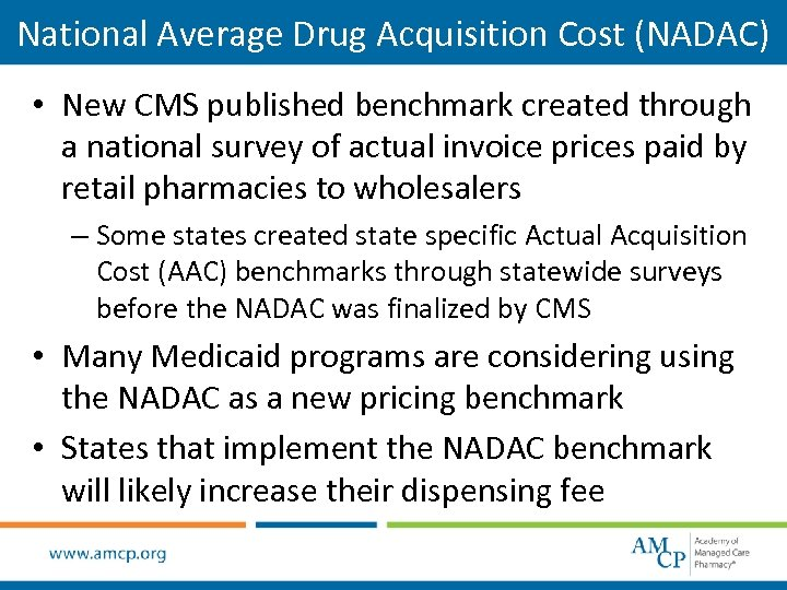 National Average Drug Acquisition Cost (NADAC) • New CMS published benchmark created through a