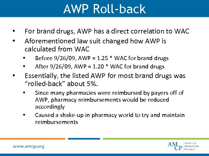 AWP Roll-back • • For brand drugs, AWP has a direct correlation to WAC