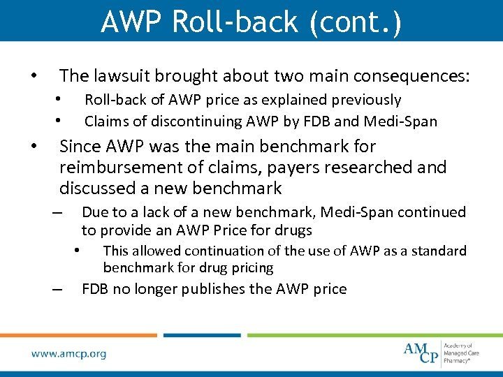 AWP Roll-back (cont. ) • The lawsuit brought about two main consequences: Roll-back of