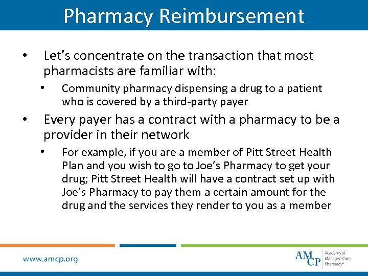 Pharmacy Reimbursement • Let's concentrate on the transaction that most pharmacists are familiar with: