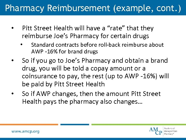 "Pharmacy Reimbursement (example, cont. ) • Pitt Street Health will have a ""rate"" that"