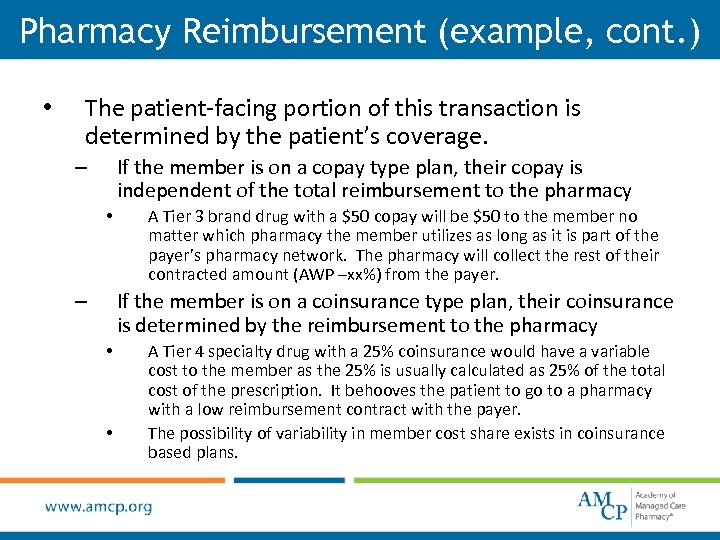Pharmacy Reimbursement (example, cont. ) • The patient-facing portion of this transaction is determined
