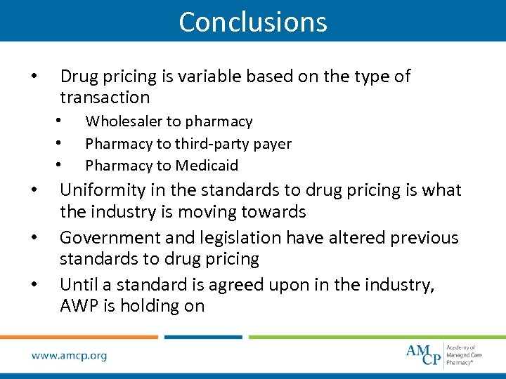 Conclusions • Drug pricing is variable based on the type of transaction • •