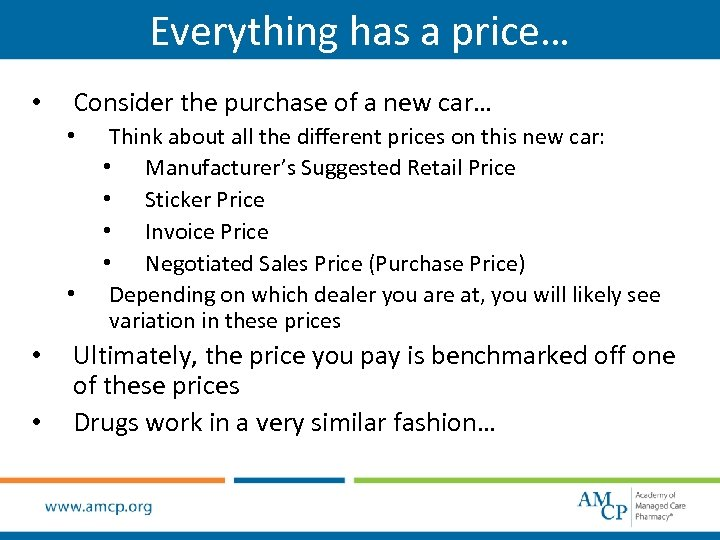 Everything has a price… • Consider the purchase of a new car… • •