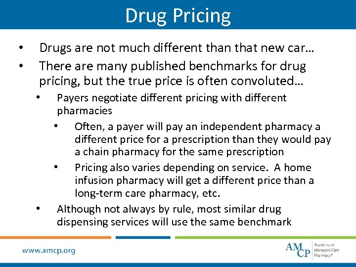 Drug Pricing • • Drugs are not much different than that new car… There