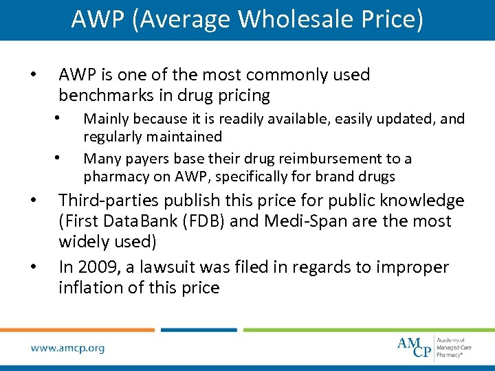 AWP (Average Wholesale Price) • AWP is one of the most commonly used benchmarks