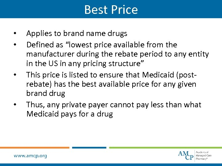 "Best Price • • Applies to brand name drugs Defined as ""lowest price available"