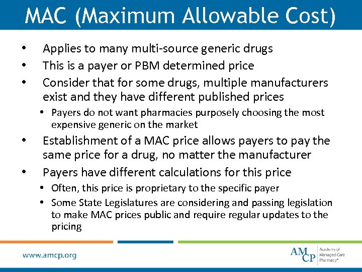 MAC (Maximum Allowable Cost) • • • Applies to many multi-source generic drugs This
