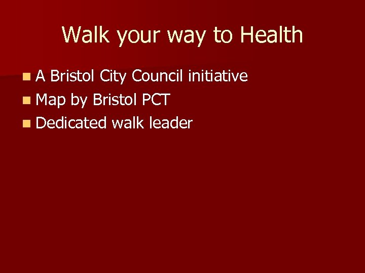 Walk your way to Health n. A Bristol City Council initiative n Map by