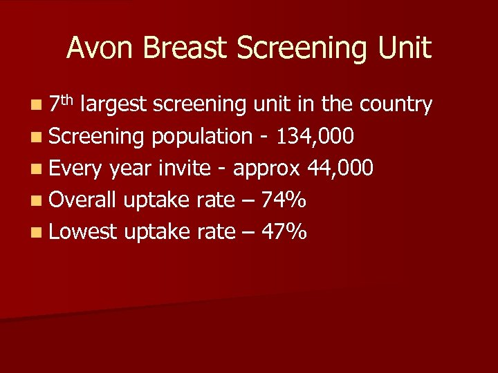 Avon Breast Screening Unit n 7 th largest screening unit in the country n
