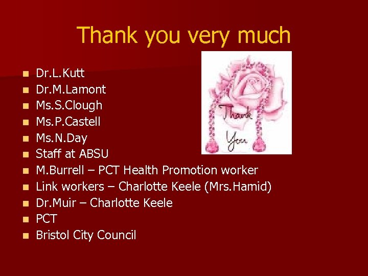 Thank you very much n n n Dr. L. Kutt Dr. M. Lamont Ms.