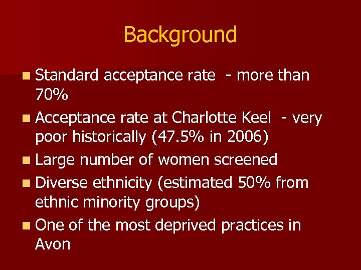 Background n Standard acceptance rate - more than 70% n Acceptance rate at Charlotte