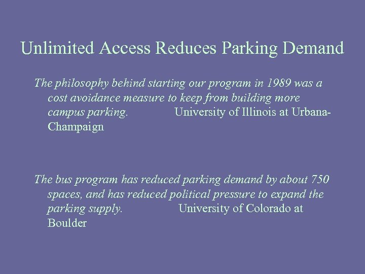 Unlimited Access Reduces Parking Demand The philosophy behind starting our program in 1989 was