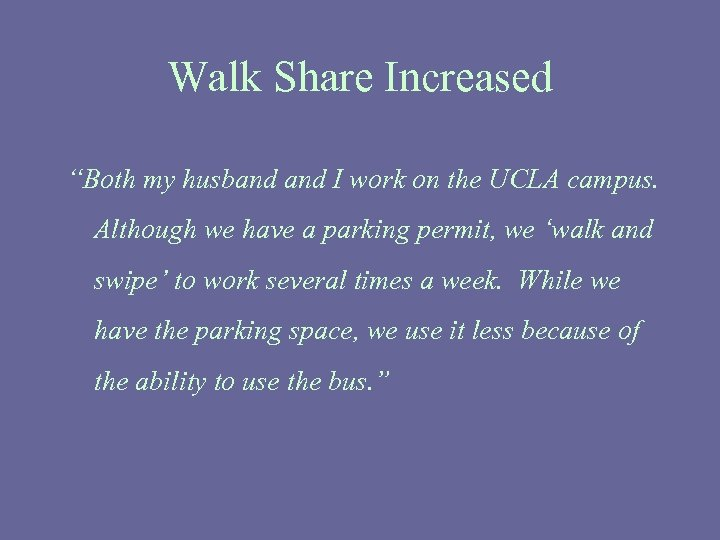 """Walk Share Increased """"Both my husband I work on the UCLA campus. Although we"""