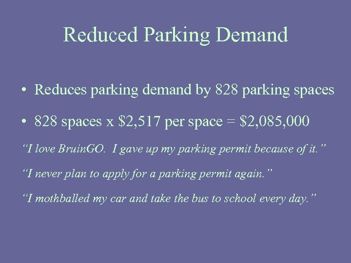 Reduced Parking Demand • Reduces parking demand by 828 parking spaces • 828 spaces