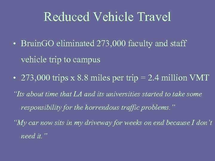 Reduced Vehicle Travel • Bruin. GO eliminated 273, 000 faculty and staff vehicle trip