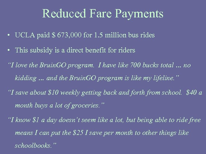 Reduced Fare Payments • UCLA paid $ 673, 000 for 1. 5 million bus