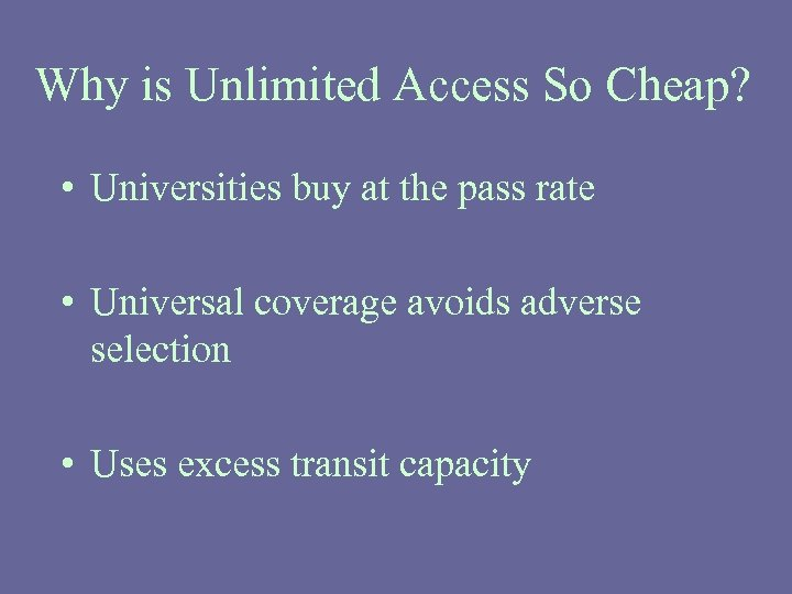 Why is Unlimited Access So Cheap? • Universities buy at the pass rate •