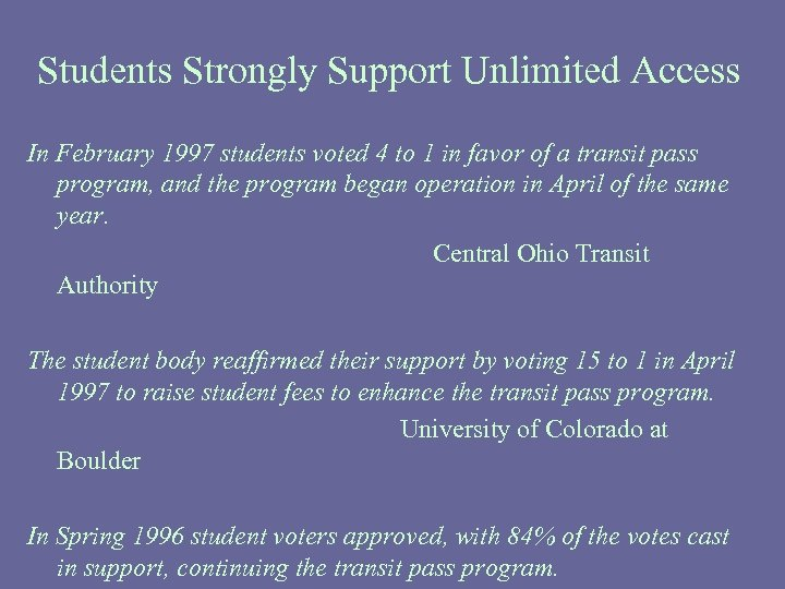 Students Strongly Support Unlimited Access In February 1997 students voted 4 to 1 in