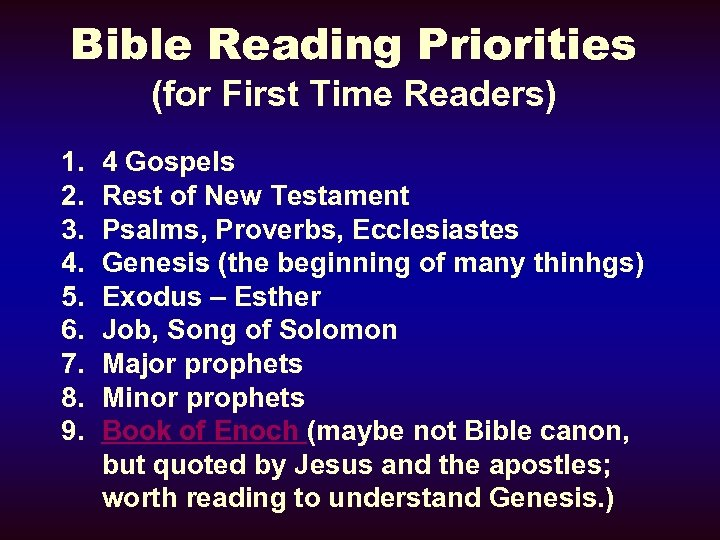 Bible Reading Priorities (for First Time Readers) 1. 2. 3. 4. 5. 6. 7.