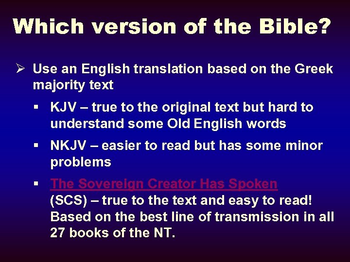 Which version of the Bible? Ø Use an English translation based on the Greek