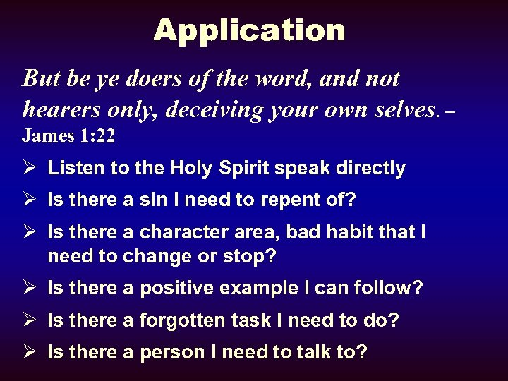 Application But be ye doers of the word, and not hearers only, deceiving your