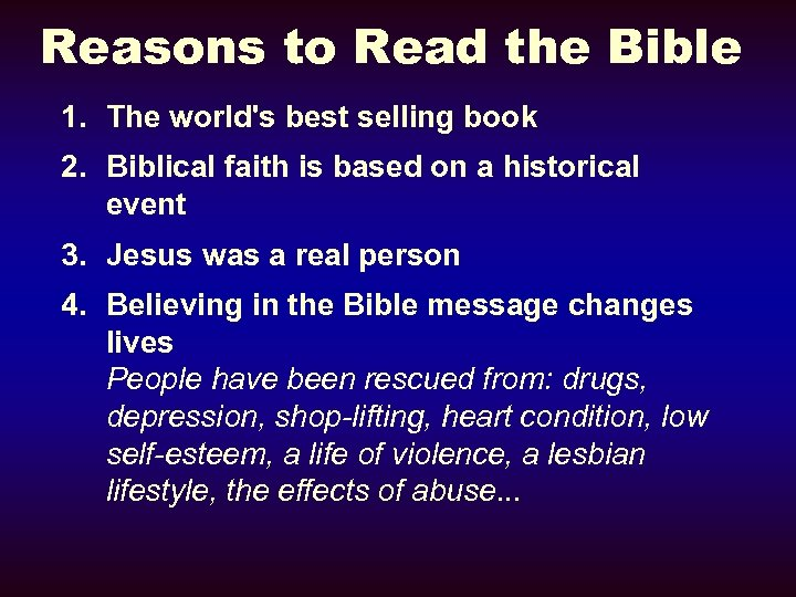 Reasons to Read the Bible 1. The world's best selling book 2. Biblical faith