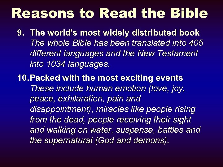 Reasons to Read the Bible 9. The world's most widely distributed book The whole