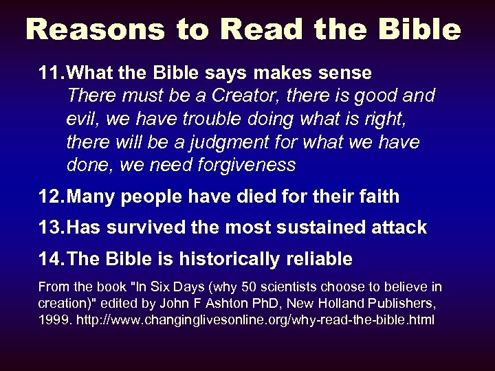 Reasons to Read the Bible 11. What the Bible says makes sense There must