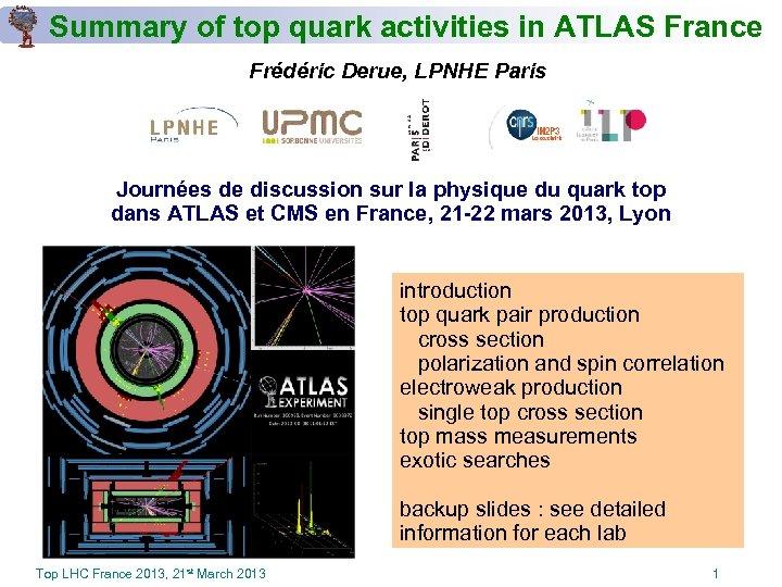 Summary of top quark activities in ATLAS France Frédéric Derue, LPNHE Paris Journées de