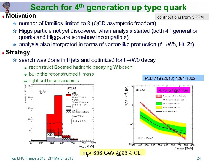 Search for 4 th generation up type quark Motivation contributions from CPPM number of