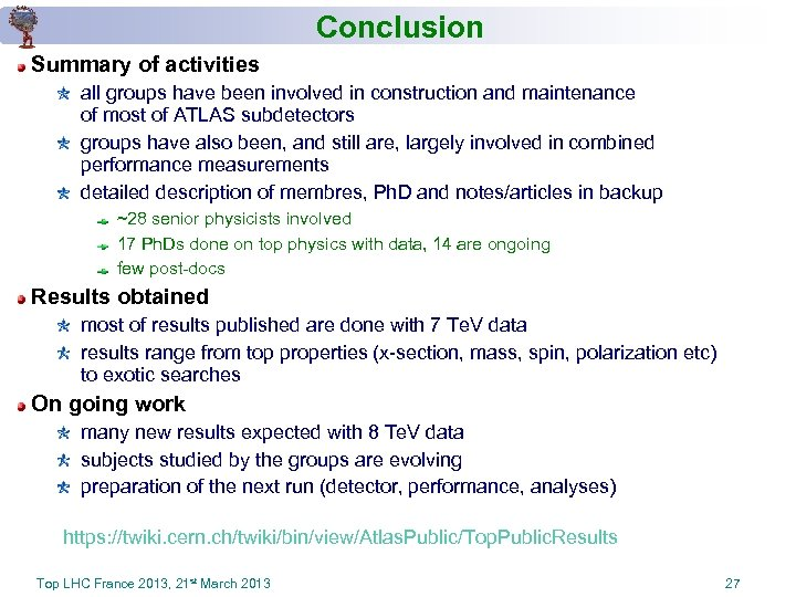 Conclusion Summary of activities all groups have been involved in construction and maintenance of