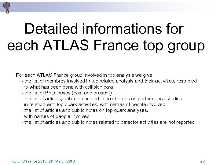 Detailed informations for each ATLAS France top group For each ATLAS France group involved