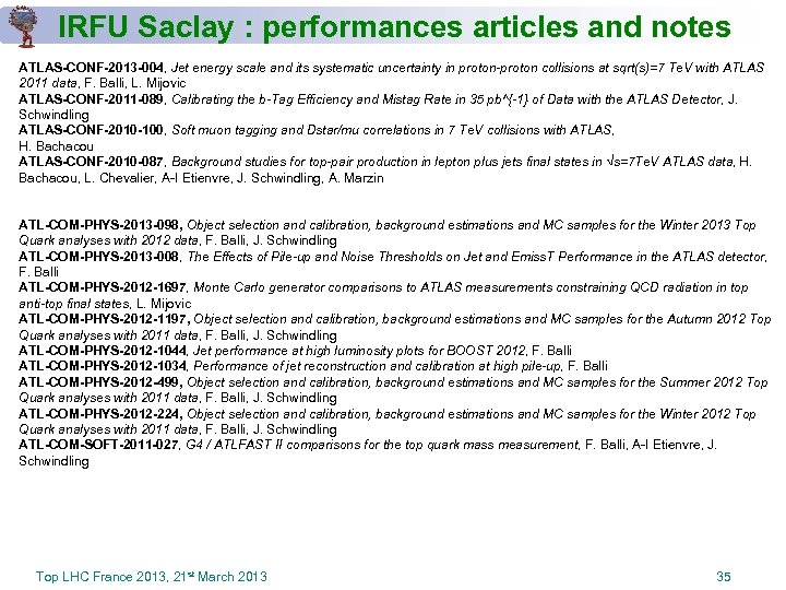 IRFU Saclay : performances articles and notes ATLAS-CONF-2013 -004, Jet energy scale and its