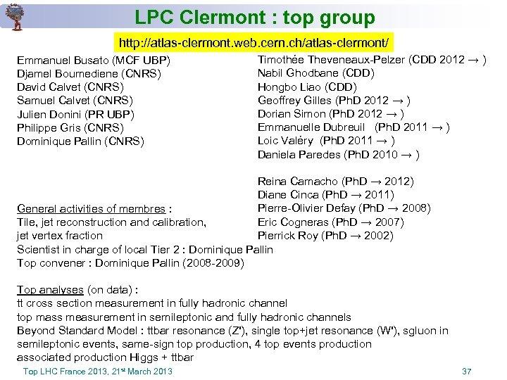 LPC Clermont : top group http: //atlas-clermont. web. cern. ch/atlas-clermont/ Emmanuel Busato (MCF UBP)