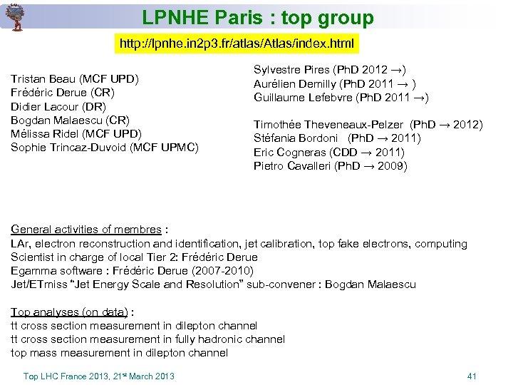 LPNHE Paris : top group http: //lpnhe. in 2 p 3. fr/atlas/Atlas/index. html Tristan