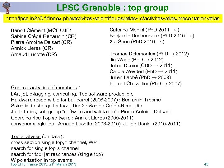 LPSC Grenoble : top group http: //lpsc. in 2 p 3. fr/index. php/activites-scientifiques/atlas-ilc/activites-atlas/presentation-atlas Benoit