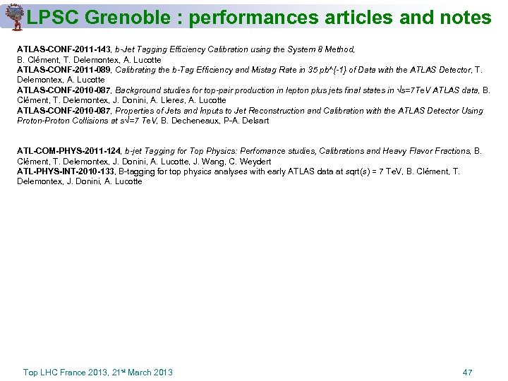 LPSC Grenoble : performances articles and notes ATLAS-CONF-2011 -143, b-Jet Tagging Efficiency Calibration using